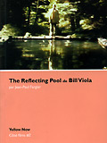 REFLECTING POOL DE BILL VIOLA (THE)